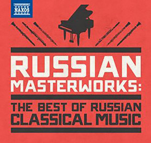 Russian Masterworks (The Best of Russian Classical Music)
