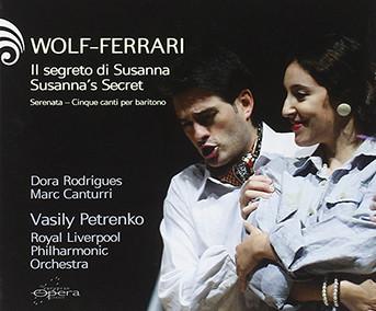 Wolf-Ferrari: Susanna's Secret & Serenata