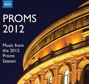 Proms 2012 – Music from the 2012 Proms Season