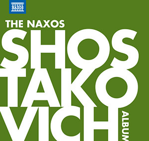 The Naxos Shostakovich Album