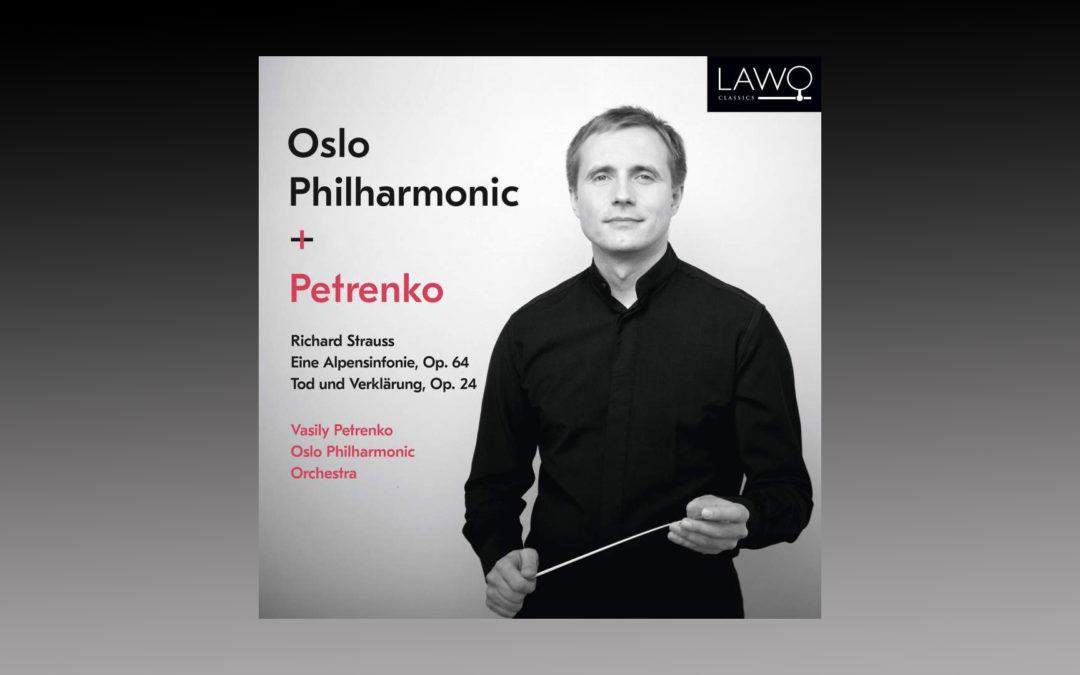 Vasily Petrenko and Oslo Philharmonic Release R. Strauss: Eine Alpensinfonie, Tod und Verklärung