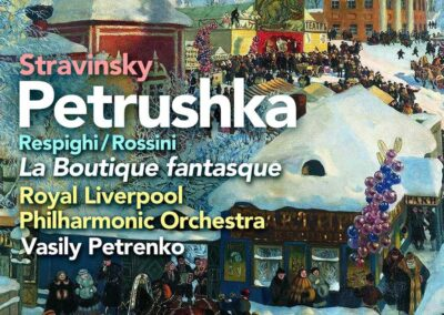 Stravinsky: Petrushka (1911 version); Rossini/Respighi: La Boutique fantasque